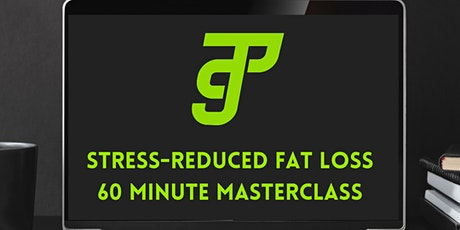 Stress-Reduced Fat Loss Masterclass tickets