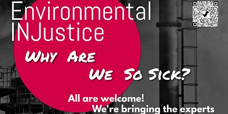 Environmental Injustice : WHY ARE WE SO SICK? Find out. tickets