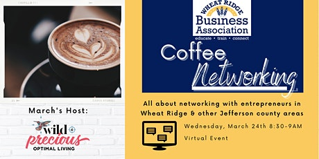March Coffee Networking - Wheat Ridge Business Association tickets