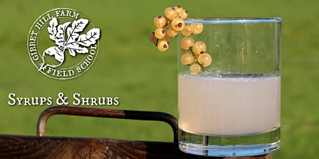 Gibbet Hill Farm Field School • Syrups & Shrubs tickets
