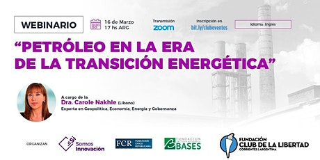 CLUB DE LIBERTAD - PETROLEO EN LA ERA DE LA TRANSICIÓN ENERGÉTICA entradas