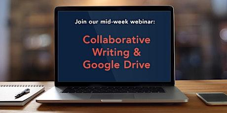 Mid-Week Webinar: Collaborative Writing & Google Drive tickets