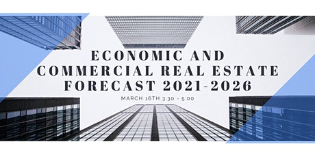 Economic and Commercial Real Estate Forecast for 2021-2026 tickets
