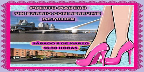 Puerto Madero, un barrio con Perfume de Mujer.  Caminata guiada . entradas