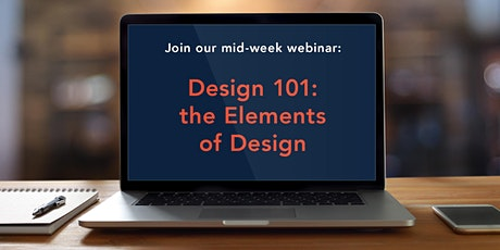 Mid-Week Webinar: Design 101: the Elements of Design tickets