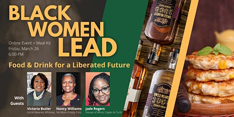 Black Women Lead: Food & Drink for a Liberated Future tickets
