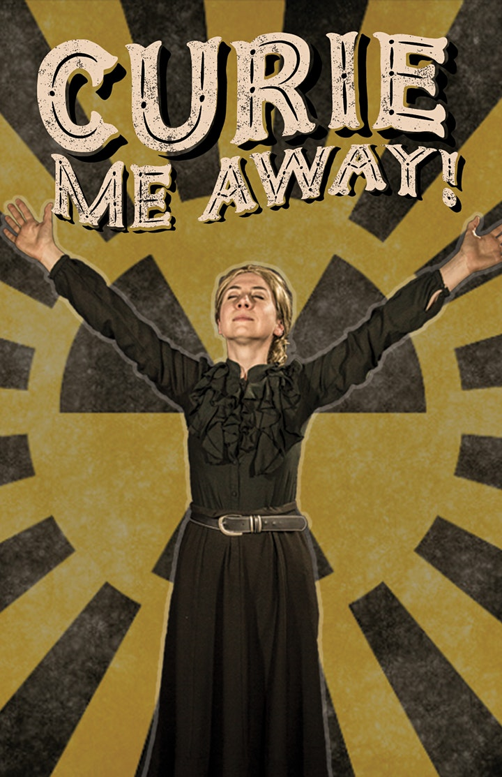 Curie Me Away by Matheatre - Live Streamed image