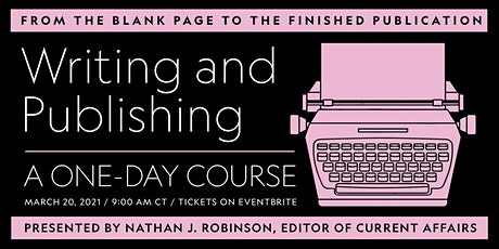 Introduction to Writing and Publishing in Today's Media w/ Nathan Robinson tickets