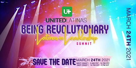 Being Revolutionary: Latinas in Leadership Summit tickets
