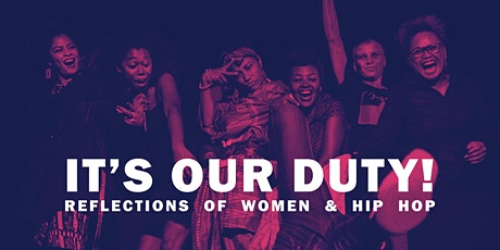 IWD: It's Our Duty! Reflections of Women & Hip Hop tickets
