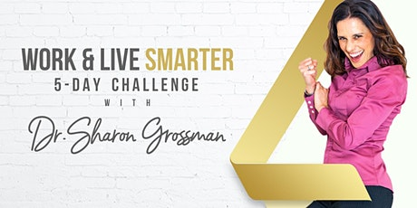 The Work and Live Smarter 5-Day Challenge tickets