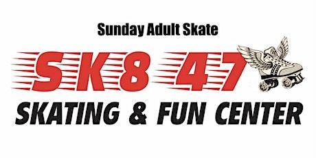 1st Sunday Adult Skate Mar 7, 2021 8p-12a (Sk8 47) tickets