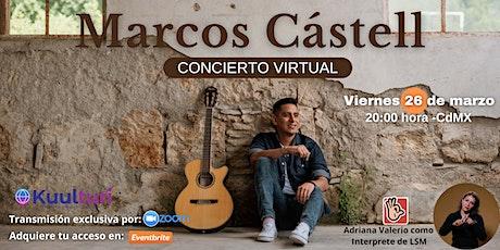 Concierto Virtual Marcos Castell con interprete LSM entradas