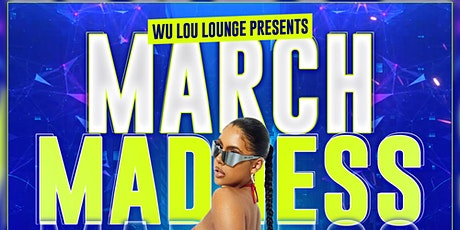 Wu Lou Lounge presents March Madness tickets
