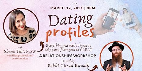 Dating Profiles |  A Relationships Workshop with Shana Tibi & Rabbi Bernath tickets