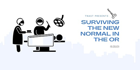 SURVIVING THE NEW NORMAL IN THE OR tickets