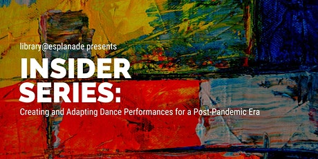 Creating and Adapting Dance Performances | Insider Series tickets