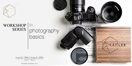 Kay Lee Photography Workshop series - 01. Photography Basics(March 14th) tickets
