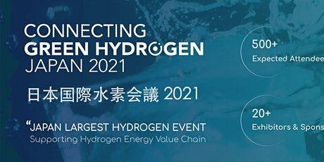 Connecting Green Hydrogen Japan 2021 tickets