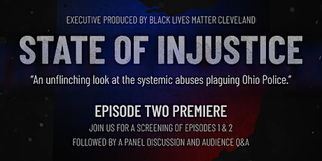 State of Injustice Episode Two Premiere with Panel Discussion / Q&A tickets