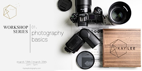Kay Lee Photography Workshop series - 01. Photography Basics(March 28th) tickets