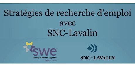 Stratégies de recherche d'emploi avec SNC-Lavalin billets