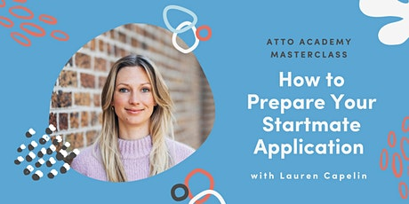 Atto Masterclass April: How to Prepare Your Startmate Application tickets