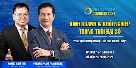 VIETNAM CEO 2021| KINH DOANH & KHỞI NGHIỆP TRONG THỜI ĐẠI SỐ-HCM tickets