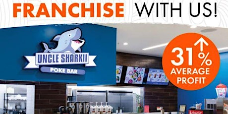Uncle Sharkii - The Original Hawaii Poke Looking for Franchisees tickets