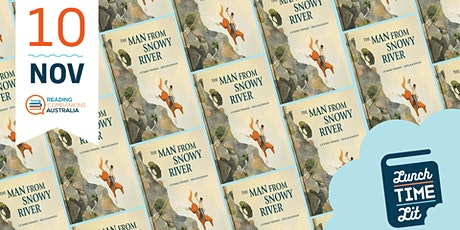 Lunchtime Lit 'The Man From Snowy River by A.B. Banjo Paterson' tickets
