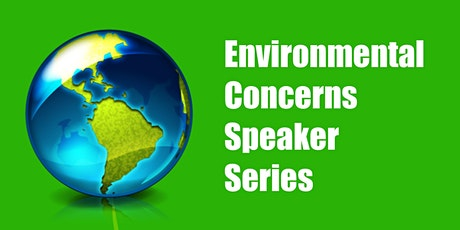 Environmental Concerns Speaker Series tickets