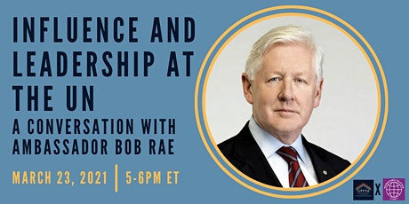 Influence and Leadership at the UN: A Conversation with Ambassador Bob Rae tickets