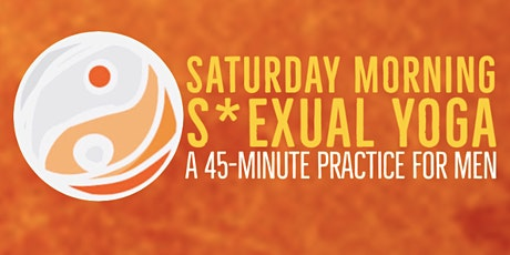 Saturday S*xual Yoga For Men & Masculine Practitioners tickets