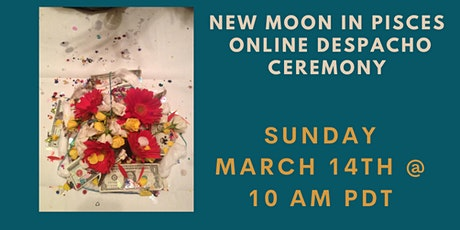 New Moon in Pisces 2021 Despacho Ceremony tickets