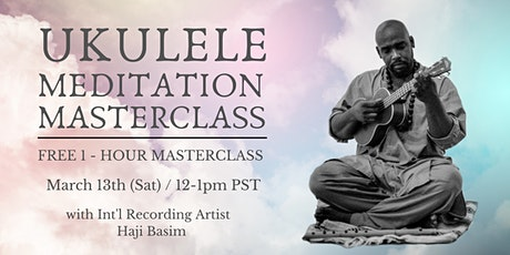 Ukulele Meditation Masterclass w/t Haji Basim tickets