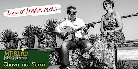 MPBLuz - LIVE CHUVA NA SERRA ingressos