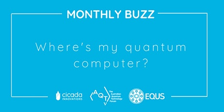Monthly Buzz | Where's my quantum computer? tickets