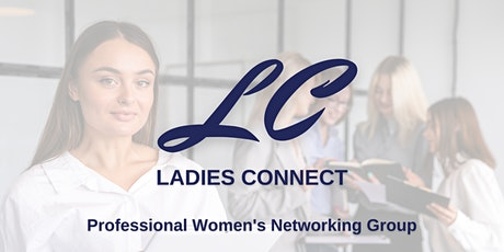 Ladies Connect - Professional Women's Networking Group tickets
