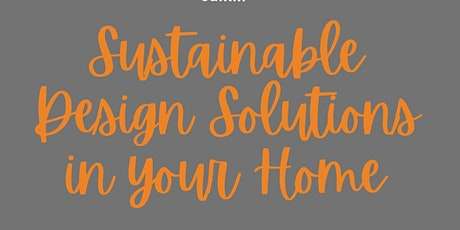 Sustainable design solutions in your home tickets