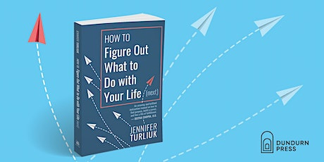 Book Launch for How to Figure Out What to Do With Your Life (Next) tickets