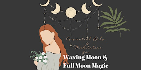 Gaia's Gifts - Waxing Moon and Full Moon Magic 25/3/21 tickets