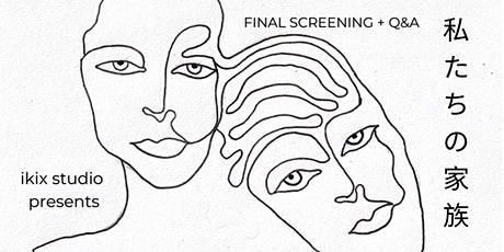 It's Just Our Family/ 私たちの家族 FINAL SCREENING tickets