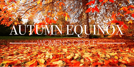 Autumn Equinox (Mabon) Women's Circle in the Moon Lodge tickets