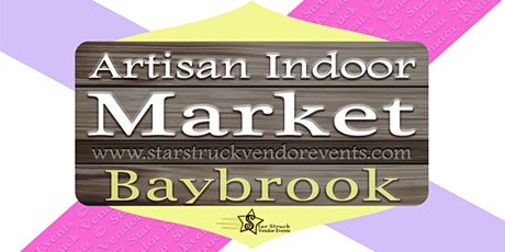Artisan Indoor Market at Baybrook March 13th & 14th 2021 tickets