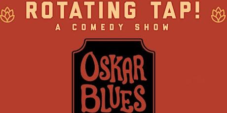Rotating Tap Comedy @ Oskar Blues (Boulder) tickets