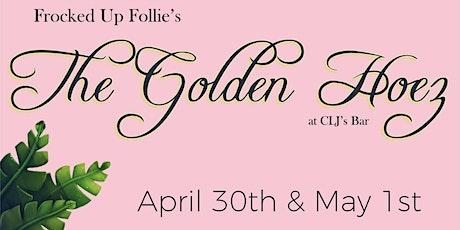 Frocked Up Follies: The Golden Hoez Brunch tickets