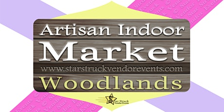Artisan Indoor Market at Woodlands March 13th & 14th 2021 tickets