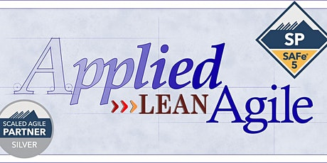 SAFe® for Teams (SP) 5.1, ONLINE May 15-16 By Lean Agile Guru! tickets