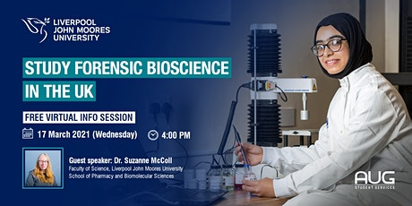 [FREE Virtual Info Session] Study Forensic Bioscience in the UK with LJMU tickets