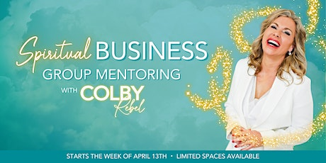 SPIRITUAL BUSINESS GROUP MENTORING-COLBY REBEL tickets